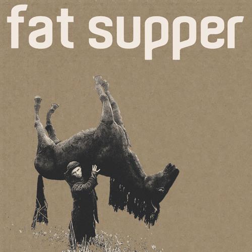 Fat Supper - Monkey Gone To Heaven
