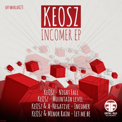 (Offworld023) Keosz - Incomer ep (Sep 17th)