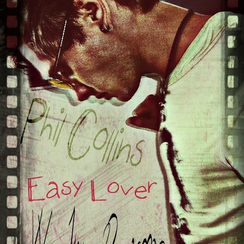 Phil Collins - Easy Lover ( Wacky D Rmx )