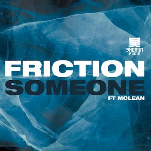 Friction - Someone ft. McLean (Radio Edit)