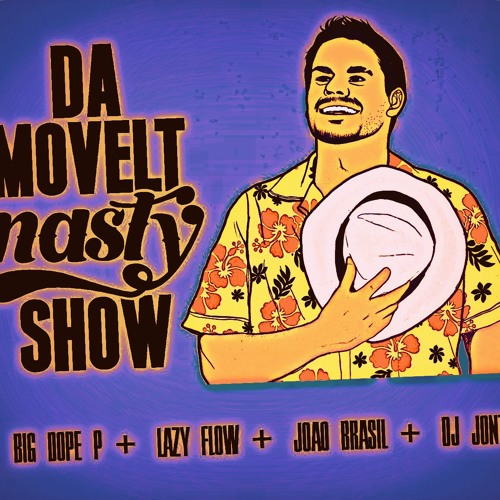 Da Movelt Nasty Show @ Nasty FM #4 - Guests Joao Brasil & Dj Jonty - July 7th 2012