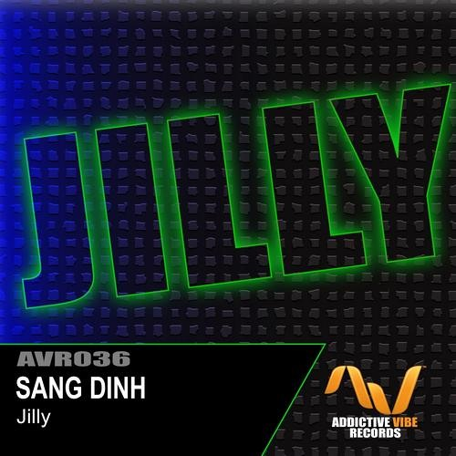 Sang Dinh - Jilly (Original Mix) [Addictive Vibe Records]