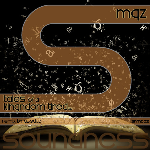 MQZ - Tales of a kingdom tired (Asedub 90's remix) [SNM002] preview 192kbps