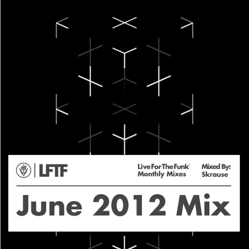 LFTF Presents: June 2012 Mix