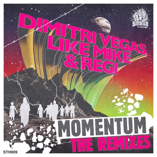 Dimitri Vegas , Like Mike & Regi - Momentum - THE REMIXES