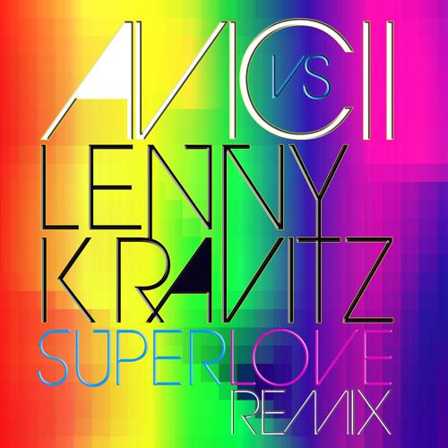 Avicii Vs. Lenny Kravitz - Superlove (Reqpta Bootleg)