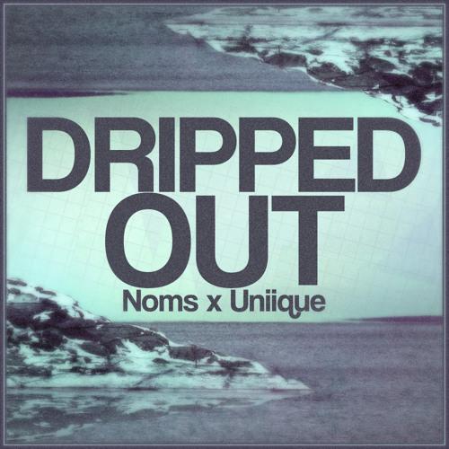 Noms Ft. Dj UNIIQUE - Dripped Out
