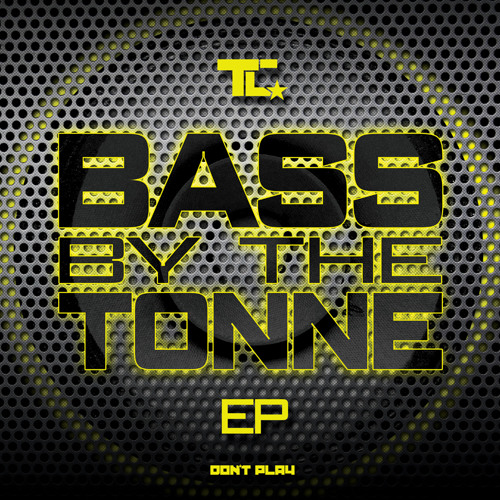 TC FEAT JAKES - BASS BY THE TONNE VIP