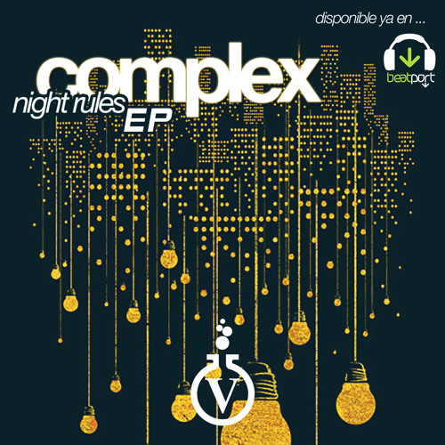 Complex - Night Rules EP // Get It Now @ Beatport !!