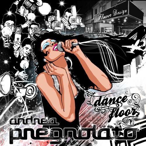 ANDREA PREGNOLATO - DANCEFLOOR- (SILVERNOISE REMIX 2012)