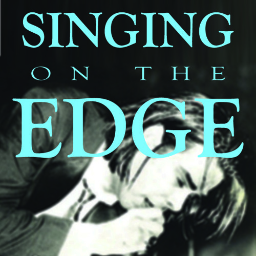 Singing on the Edge (Vocal music that makes an effort to be daring, dark, and different)
