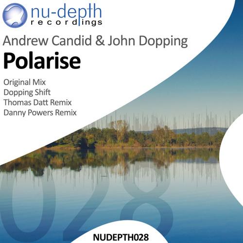 Andrew Candid & John Dopping - Polarise (Thomas Datt Remix) -preview-