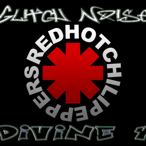 Scar Tissue Red Hot Chili Peppers (Glitch Noise & Divine X Rmx ) Open DL