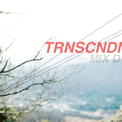 TRNSCNDNT Mix Dos