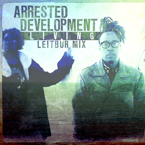 Arrested Development - Living [Leitbur Glowtronic Mix]