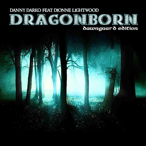 Danny Darko - Dragonborn Comes (House Mix) ft Dionne Lightwood