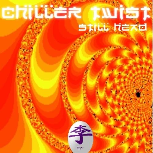 Chiller Twist - Still Head DJ Mini Mix