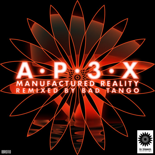 AP3X - Manufactured Reality (Bad Tango Remix) [OUT NOW!]
