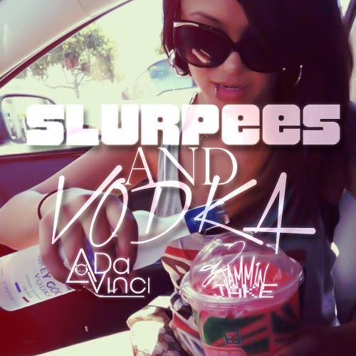 Slurpees & Vodka Mixtape