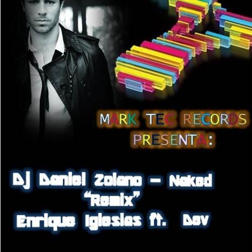 Dj Daniel Zolano - Naked (Remix Enrique Iglesias Ft. Dev)