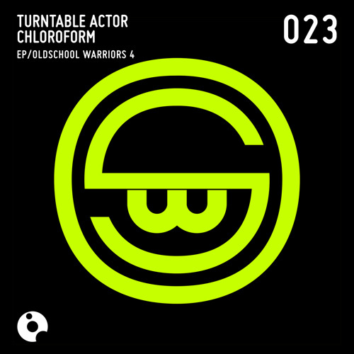 Oldschool Warriors 4 (Original Mix) - Turntable Actor Chloroform - Oldschool Warriors 4 EP