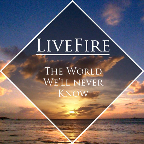 LiveFire - Strangers Pass Me By