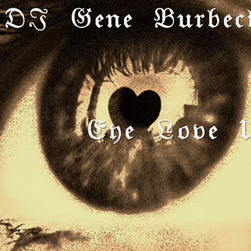 DJ Gene Burbeck - Eye Love U