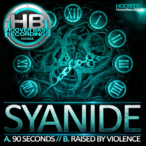 SYANIDE - 90 SECONDS / RAISED  BY VIOLENCE ( HOOB 006 )