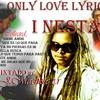 I Nesta>Only Love Lyrics_mixtado by DJmachete c.r