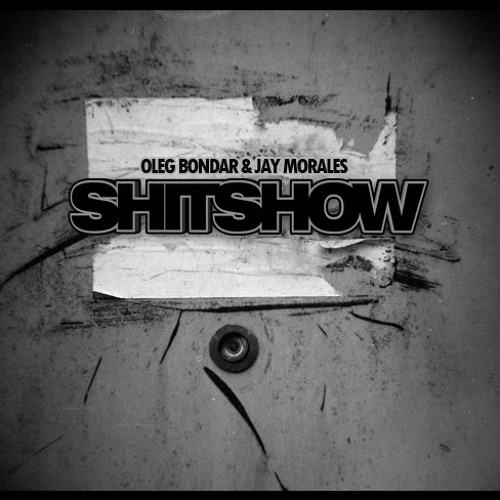 Oleg Bondar & Jay Morales - ShitShow (Original Mix)