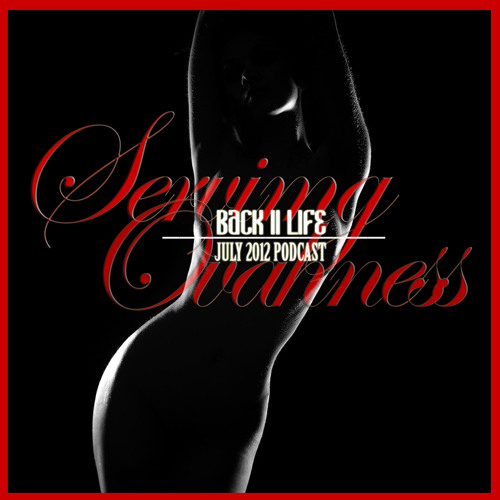 SERVING OVAHNESS - PODCAST EPISODE 7: BACK II LIFE - JULY 2012