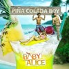 Baby Alice - Pina Colada Boy (DJ 達達 2012 ReMix)