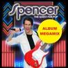 Spencer The Quest For Pop  Album Megamix www.SpencerOfficial.com