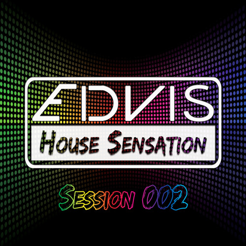 Edvis - House Sensation #002