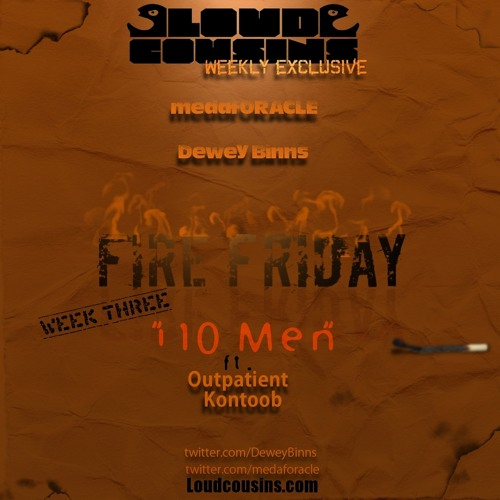 Fire Friday Week3 i10 Men medafORACLE x Dewey Binns ft Outpatient and Kontoob prod by Jawnson