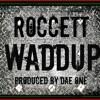 Roccett - Wuddup