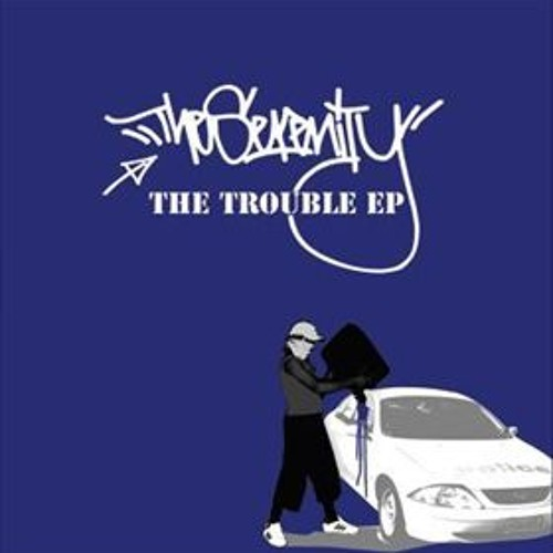 The Serenity - Trouble