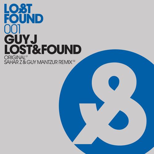 Guy j -Lost & Found (Guy Mantzur & Sahar z Remix)