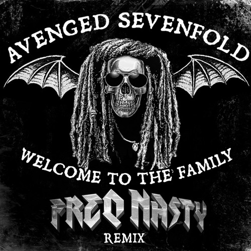 Avenged Sevenfold - Welcome To The Family (FreQ Nasty Remix)FREE DL