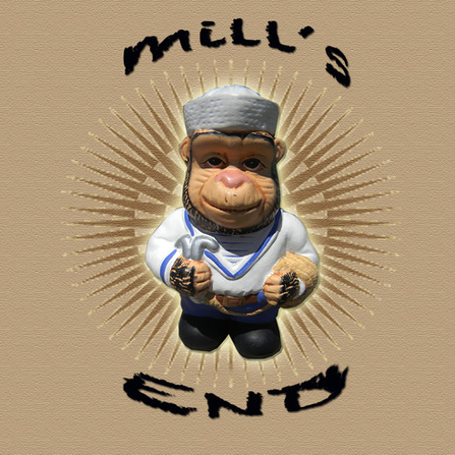 "Mill's End - ""Monkey"""