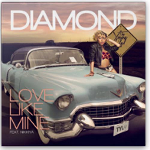 Diamond - Love Like Mine (feat. Nikkiya)