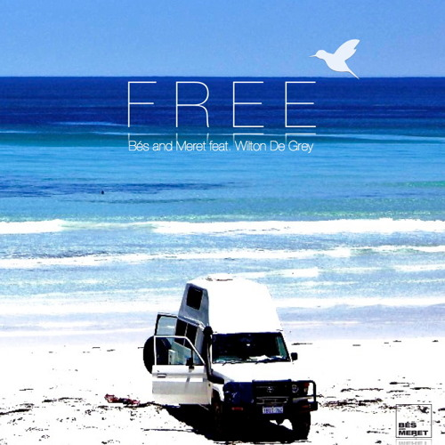Free - Bés & Meret feat. Wilton De Grey (Snippets)