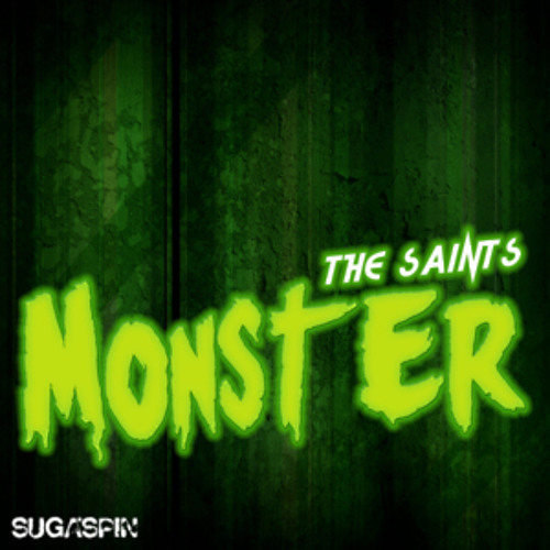 The Saints - Monster (Wolfgang Lohr Remix)