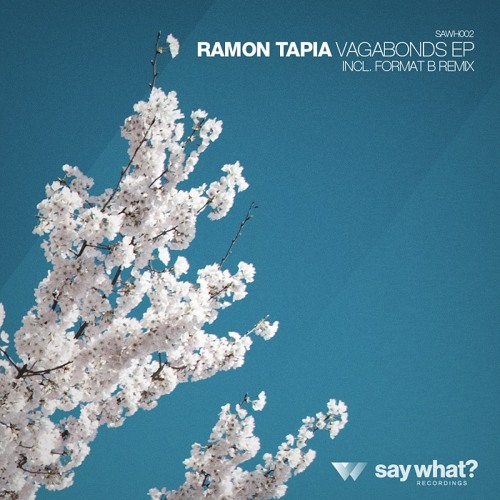Ramon Tapia - Vagabonds (Original Mix) [Say What? Recordings]