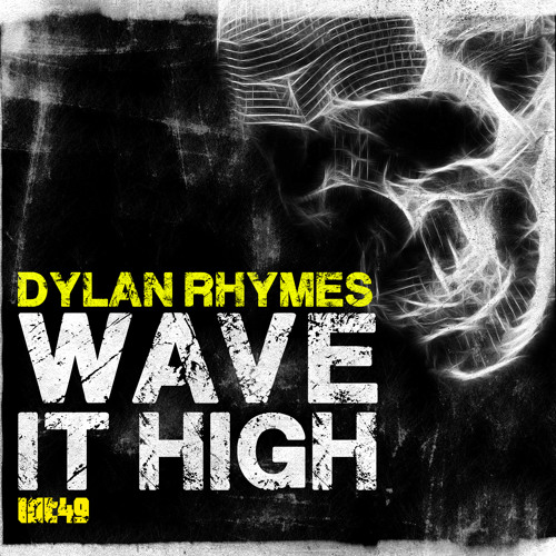 Dylan Rhymes - Wave It High - OUT NOW!