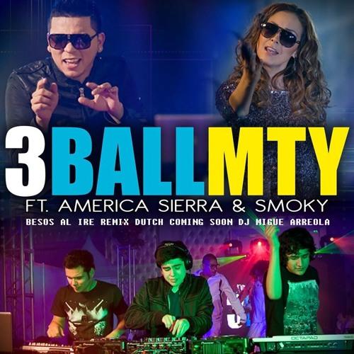 3BALL MTY BESOS {AL AIRE COMING SOON DJ MIGUE ARREOLA 2012}