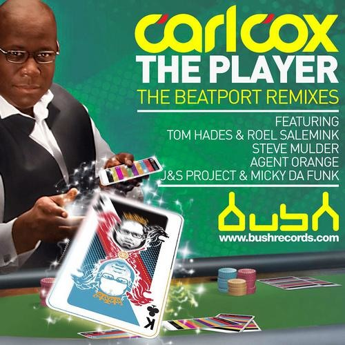 Carl Cox - The Player (Tom Hades and Roel Salemink Remix) [Bush Records]