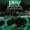 Pray For Forgiveness - Black Swan / EP Absolution (2012)