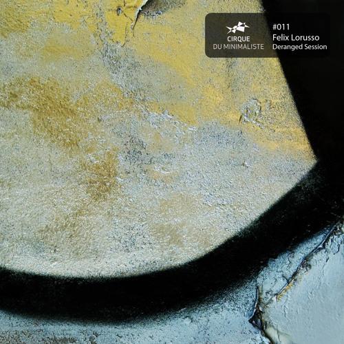 Felix Lorusso - Deranged Session Part 3 (Original Mix) [CDM011]
