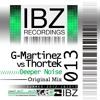 G-Martinez & Thortek - Deeper Noise (Demo)
